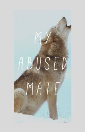 My Abused Mate by Skyler_X