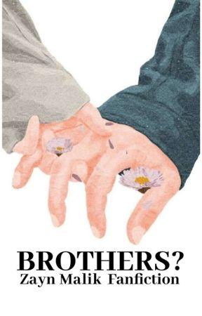 Brothers? • Zayn  ( Em Revisão ) by Eduarda_0102