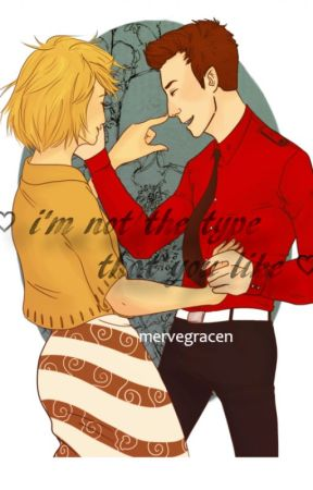 i'm not the type that you like by mervegracen
