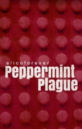 The Peppermint Plague #JustWriteIt by alicoforever
