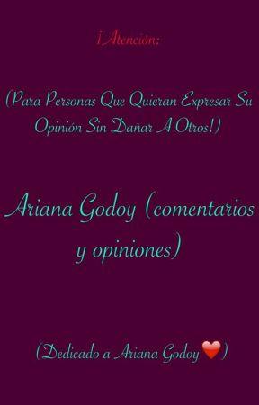 Ariana Godoy (comentarios y opiniones) by ArianaGodoyFan