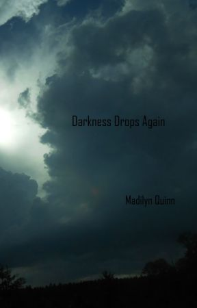 Darkness Drops Again by MadilynQuinn