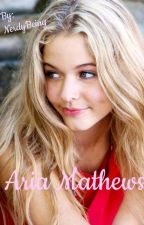 Aria Mathews [CURRENTLY EDITING] by NerdyBeing