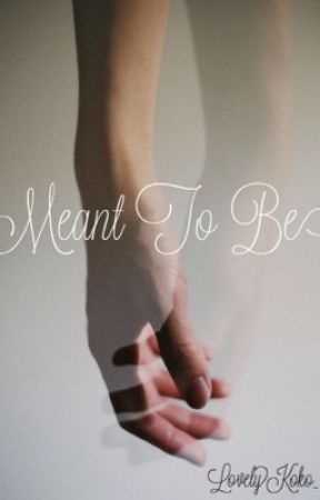 Meant To Be by LovelyKoKo_