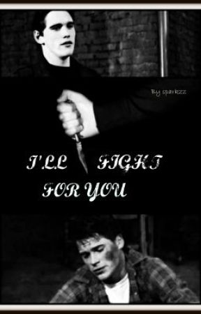 I'll Fight For You (The Outsiders Fan Fiction) by sparkzz