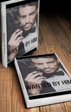 Wanted By Him by queen3forever