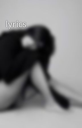 lyrics by kyjennerx