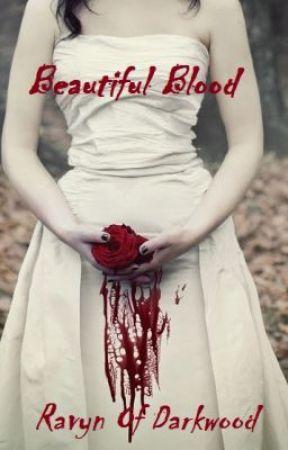 Beautiful Blood by Ravyn_Of_Darkwood