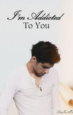 I'm Addicted To You *Book 2* by idkzourry
