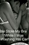 He Stole My Bra While I Was Washing His Car! cover