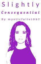 Slightly Consequential (Slightly Awkward Series / Book Five / Teen Wolf) by mysticfalls1997