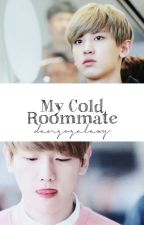 My Cold Roommate [BaekYeol/ChanBaek FanFic] by DangoGalaxy