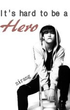 It's hard to be a hero (BTS Taehyung) by nirang