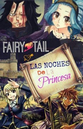 Fairy Tail Las Noches de la Princesa (GaLe)  by MaiteHerasme