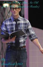 A New Teacher, But An Old Love (Will Schuester x reader) Glee Fanfiction by BandGeek2263