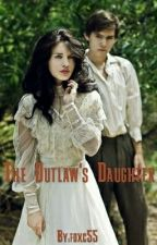 The Outlaw's Daughter ( On Hold) by foxc55