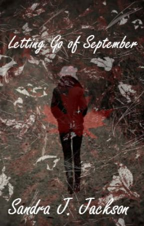 Letting Go of September (WIP) by jacksan68
