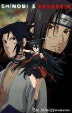 Shinobi x Assassin - Naruto fanfiction(COMPLETED) by Weissmann96