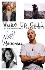 Wake Up Call (English) #Wattys2016 by EminemLover98