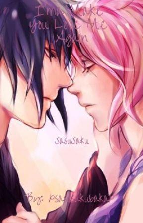 I'ma Make You Love Me Again (SasuSaku) by reduxy5to