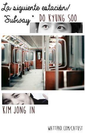 """La Siguiente Estación(""""Subway"""") / KaiSoo by cattalgi"""