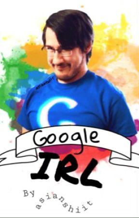 Google IRL || Markiplier x reader [DISCONTINUED] by asianshiit