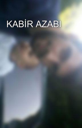 KABİR AZABI by yalnizimgeceden08