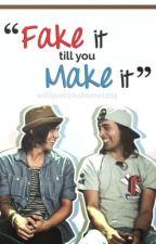 Fake It Till You Make It (Kellic) by KatIsMe1215