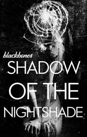 Shadow Of The Nightshade by -blackbones