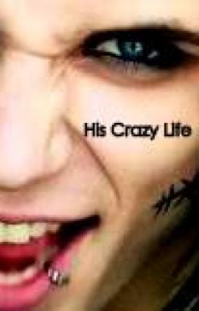 His Crazy Life by FIRrocks