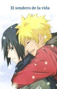 El Sendero de la Vida (Naruto. Sasu-Naru) cover