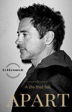 A life that fell apart  (RDJ fan fiction) by RDowneyJr