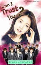 Can I Trust You? ( EXO Fan Fiction) by SeoulkoreaExo