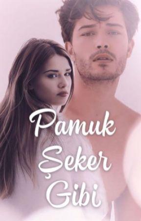 Pamuk Şeker Gibi | 1 by askinnursavas