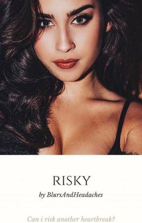 Risky (Lauren/you) by BlursandHeadaches