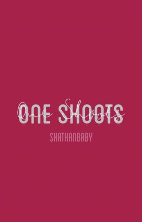 One Shoots by SKATHANBABY