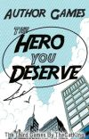 Author Games: The Hero You Deserve cover