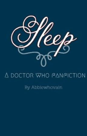 Doctor Who- Sleep. by abbiewhovain