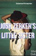 Josh Zerker's little sister ( Sidemen- miniminter ff) by fayeee101