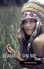 Blame It On Me [Paul Lahote x OC] by PinkiTadinki