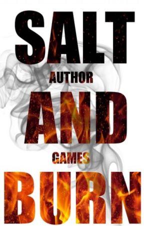 Author Games: Salt And Burn by SandyJodi