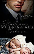 Italian Millionaire's Babies by MidnightLuna21