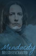 Mendacity: Book One (Severus Snape) by MissDisenchanted