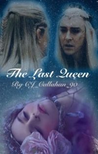 The Last Queen {Thranduil FanFiction}  cover