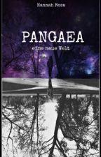 Pangaea - Eine neue Welt by hannah_rosa