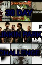 30 Day Challenge(Linkin Park edition) by InuMage
