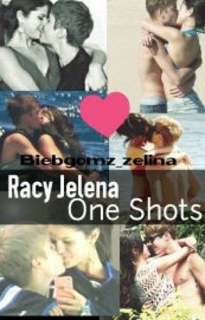 Racy Jelena One Shots by biebgomz_zas