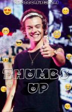 Thumbs Up (a Harry Styles Fanfic) by blossomingzjm