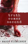 Truth Comes Second cover
