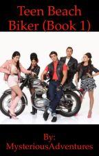Teen Beach Biker (Book 1) by MysteriousAdventures